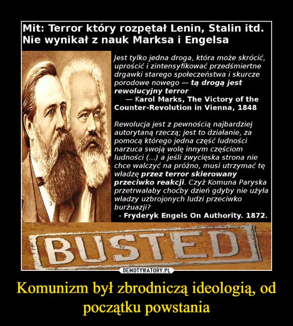 Komunizm był zbrodniczą ideologią, od początku powstania –