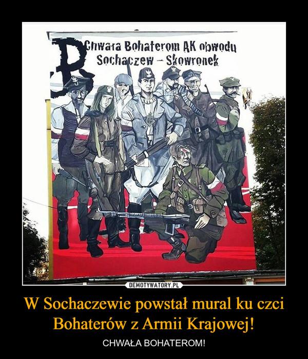 W Sochaczewie powstał mural ku czci Bohaterów z Armii Krajowej! – CHWAŁA BOHATEROM! Chwała Bohaterom AK odwodu Sochaczew - Skowronek