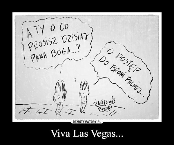 Viva Las Vegas... –