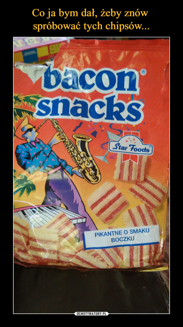 –  Bacon snacks pikantne o smaku boczku star foods