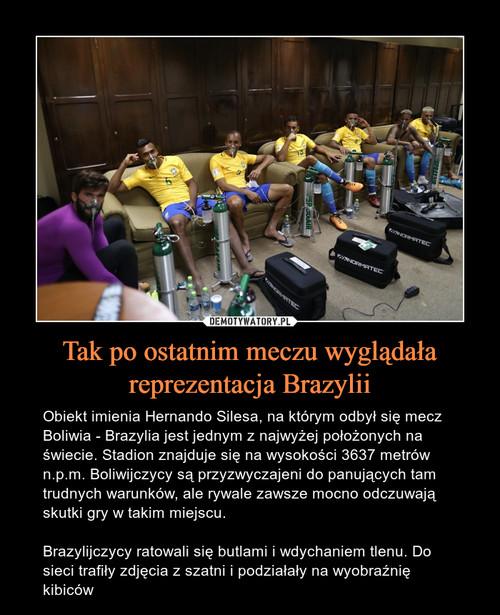 Tak po ostatnim meczu wyglądała reprezentacja Brazylii