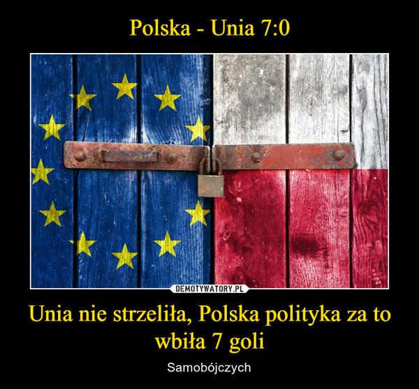 Unia nie strzeliła, Polska polityka za to wbiła 7 goli – Samobójczych