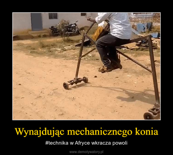 Wynajdując mechanicznego konia – #technika w Afryce wkracza powoli