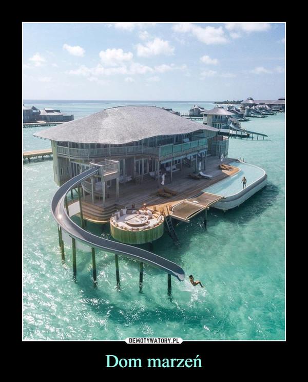 Dom marzeń –
