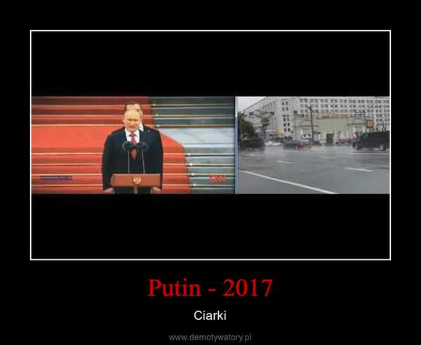 Putin - 2017 – Ciarki