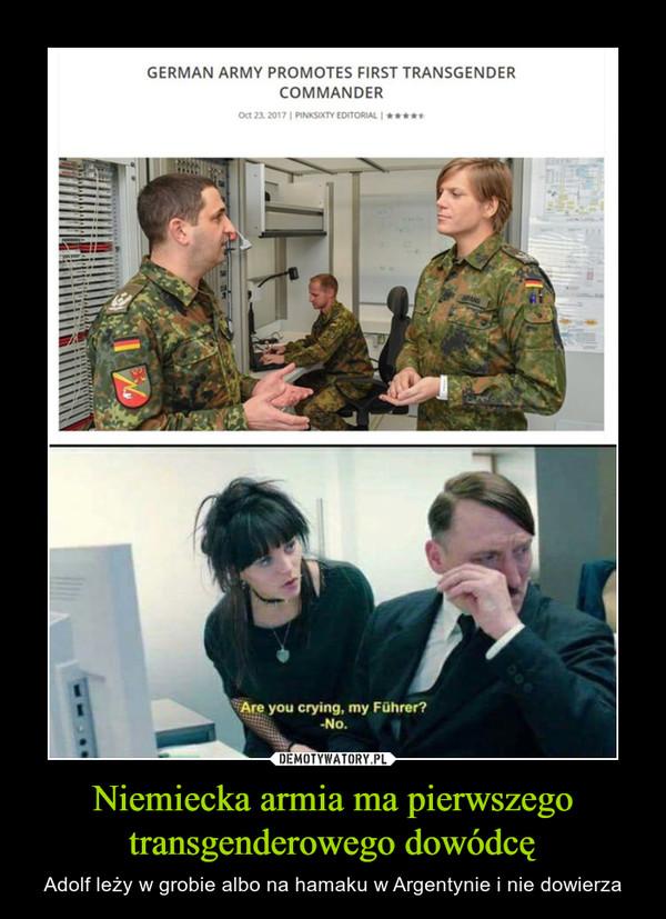 Niemiecka armia ma pierwszego transgenderowego dowódcę – Adolf leży w grobie albo na hamaku w Argentynie i nie dowierza