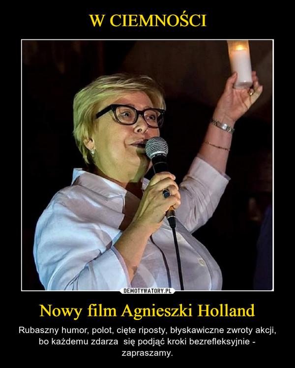 Nowy film Agnieszki Holland – Rubaszny humor, polot, cięte riposty, błyskawiczne zwroty akcji, bo każdemu zdarza  się podjąć kroki bezrefleksyjnie - zapraszamy.