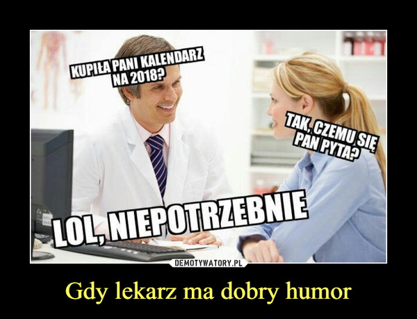 Gdy lekarz ma dobry humor –