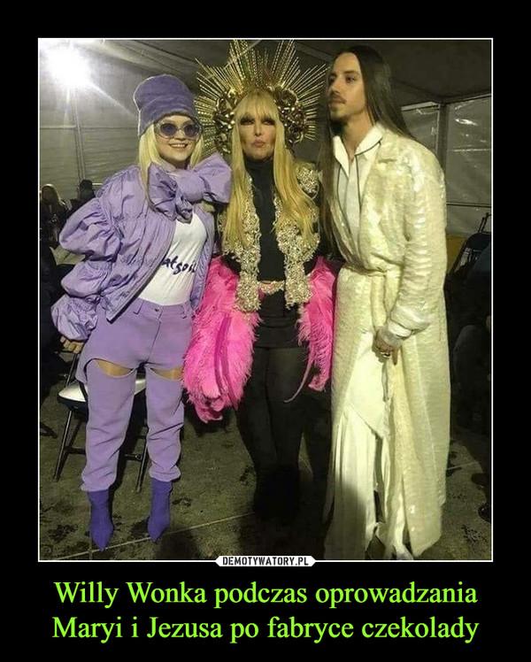 Willy Wonka podczas oprowadzania Maryi i Jezusa po fabryce czekolady –