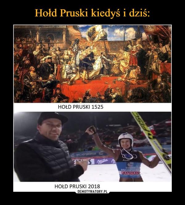 –  HOŁD PRUSKI 1525HOŁD PRUSKI 2018