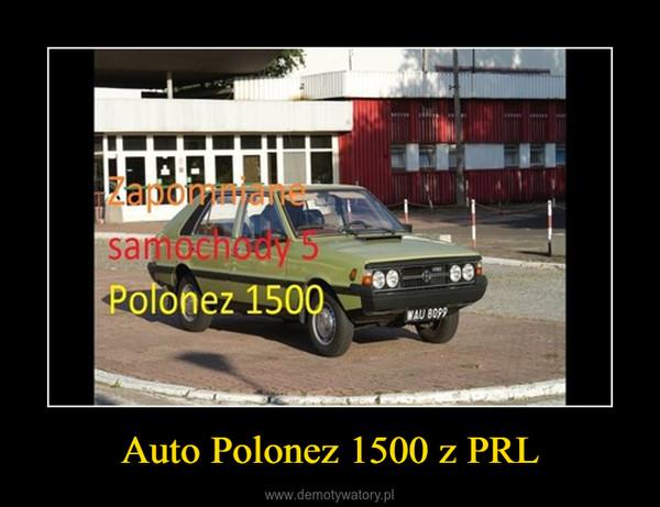 Auto Polonez 1500 z PRL –