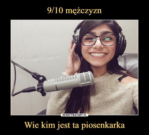 Wie kim jest ta piosenkarka –