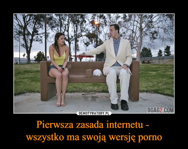 Pierwsza zasada internetu - wszystko ma swoją wersję porno –