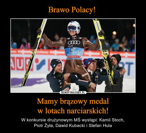 Mamy brązowy medalw lotach narciarskich! – W konkursie drużynowym MŚ wystąpi: Kamil Stoch,Piotr Żyła, Dawid Kubacki i Stefan Hula