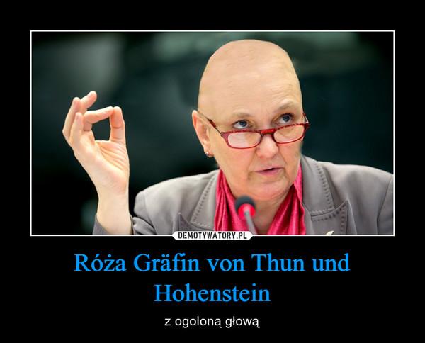 Róża Gräfin von Thun und Hohenstein – z ogoloną głową
