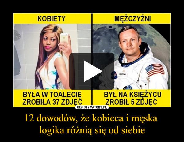 12 dowodów, że kobieca i męska logika różnią się od siebie –
