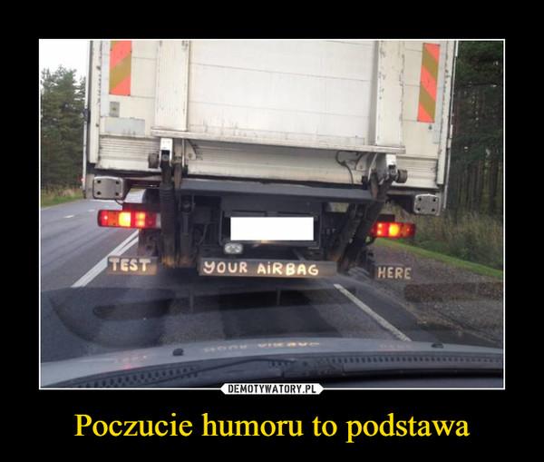 Poczucie humoru to podstawa –