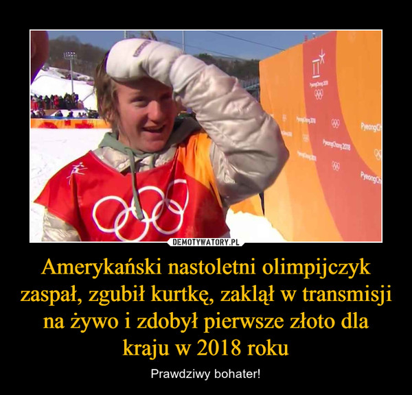 Amerykański nastoletni olimpijczyk zaspał, zgubił kurtkę, zaklął w transmisji na żywo i zdobył pierwsze złoto dla kraju w 2018 roku – Prawdziwy bohater!