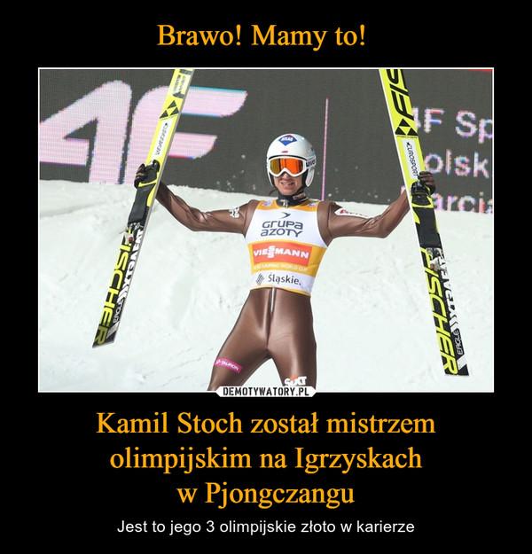 Kamil Stoch został mistrzem olimpijskim na Igrzyskachw Pjongczangu – Jest to jego 3 olimpijskie złoto w karierze