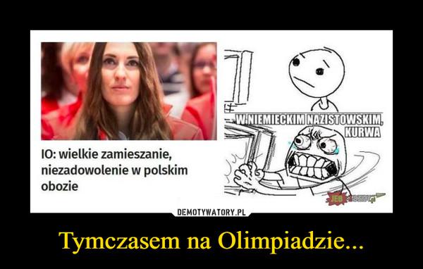 Tymczasem na Olimpiadzie... –