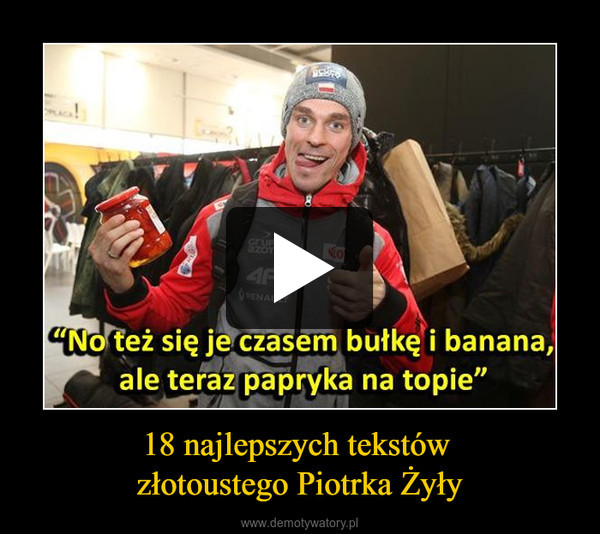 18 najlepszych tekstów złotoustego Piotrka Żyły –