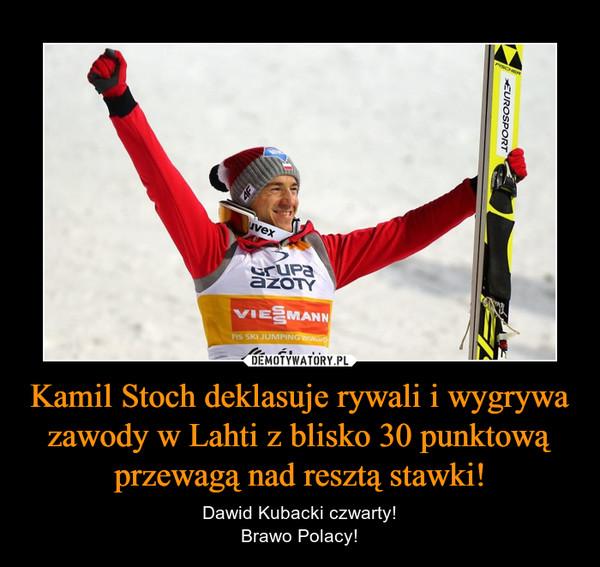 Kamil Stoch deklasuje rywali i wygrywa zawody w Lahti z blisko 30 punktową przewagą nad resztą stawki! – Dawid Kubacki czwarty!Brawo Polacy!
