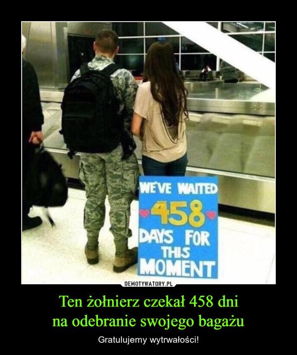 Ten żołnierz czekał 458 dnina odebranie swojego bagażu – Gratulujemy wytrwałości!