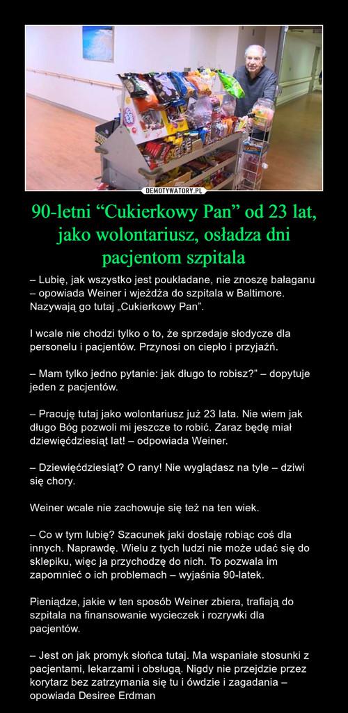 """90-letni """"Cukierkowy Pan"""" od 23 lat, jako wolontariusz, osładza dni pacjentom szpitala"""