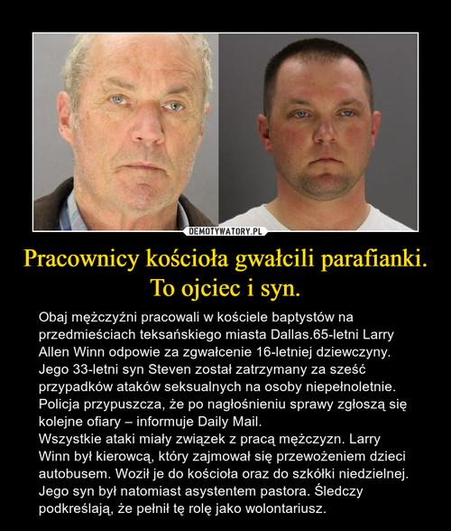Pracownicy kościoła gwałcili parafianki. To ojciec i syn.