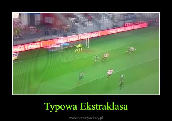 Typowa Ekstraklasa –