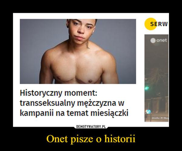Onet pisze o historii –