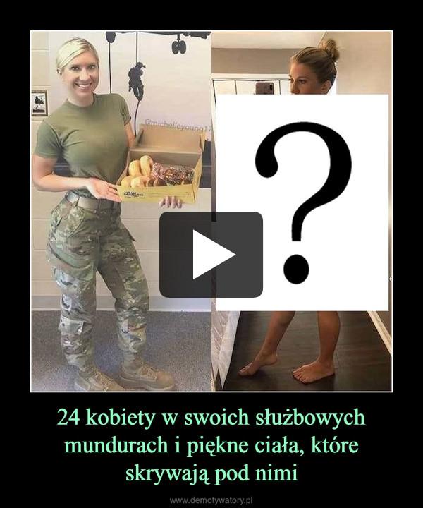 24 kobiety w swoich służbowych mundurach i piękne ciała, które skrywają pod nimi –
