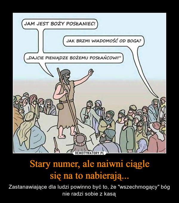 """Stary numer, ale naiwni ciąglesię na to nabierają... – Zastanawiające dla ludzi powinno być to, że """"wszechmogący"""" bóg nie radzi sobie z kasą JAM JEST BOZY POSŁANIEC!JAK BRZMI WIADOMOŚć OD BOGA?,,DAJCIE PIENIADZE BożEMU POSŁANCOWI!I"""""""