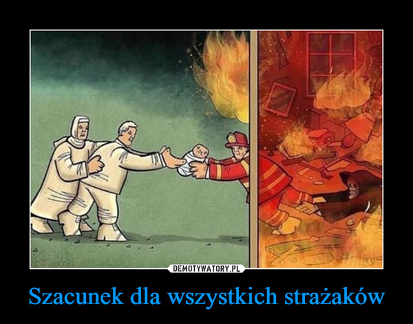 Szacunek dla wszystkich strażaków –