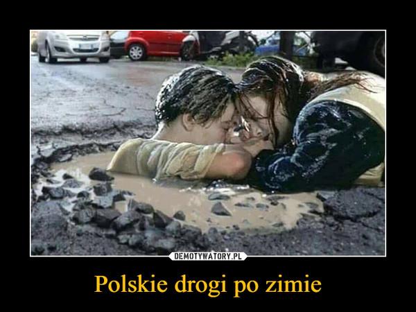 Polskie drogi po zimie –