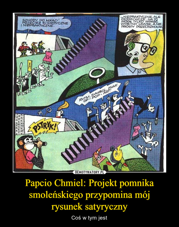 Papcio Chmiel: Projekt pomnika smoleńskiego przypomina mójrysunek satyryczny – Coś w tym jest