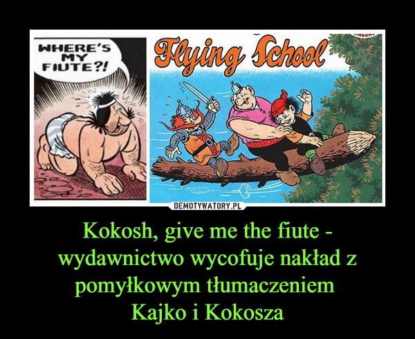 Kokosh, give me the fiute - wydawnictwo wycofuje nakład z pomyłkowym tłumaczeniem Kajko i Kokosza –