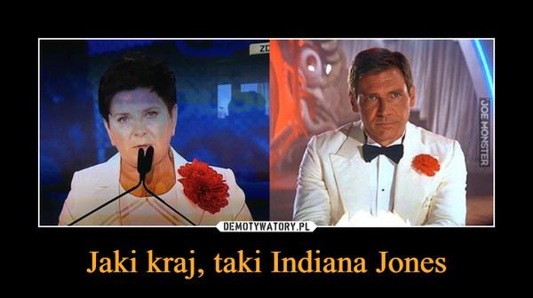 Jaki kraj, taki Indiana Jones –