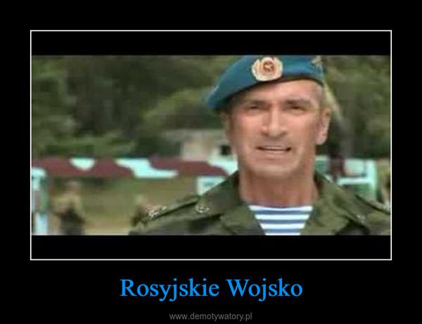 Rosyjskie Wojsko –