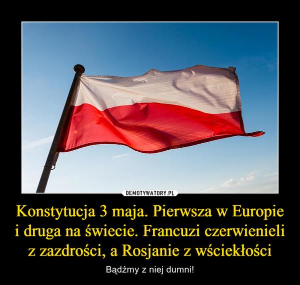 Konstytucja 3 maja. Pierwsza w Europie i druga na świecie. Francuzi czerwienieli z zazdrości, a Rosjanie z wściekłości – Bądźmy z niej dumni!