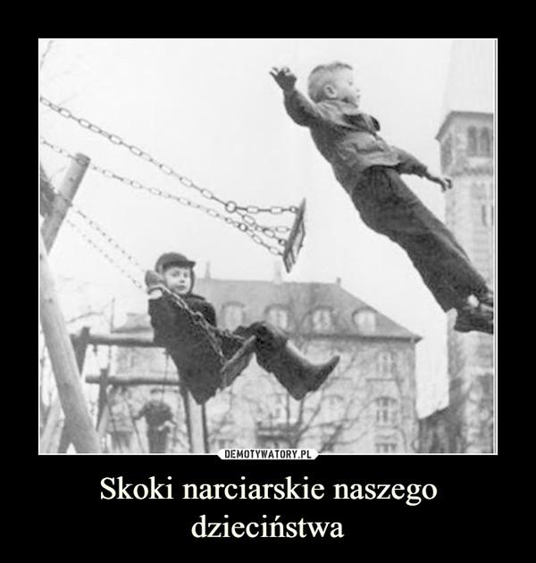 Skoki narciarskie naszego dzieciństwa –