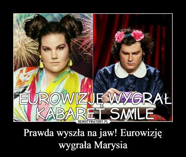 Prawda wyszła na jaw! Eurowizję wygrała Marysia –  EUROWIZJĘ WYGRAŁ KABARET SMILE