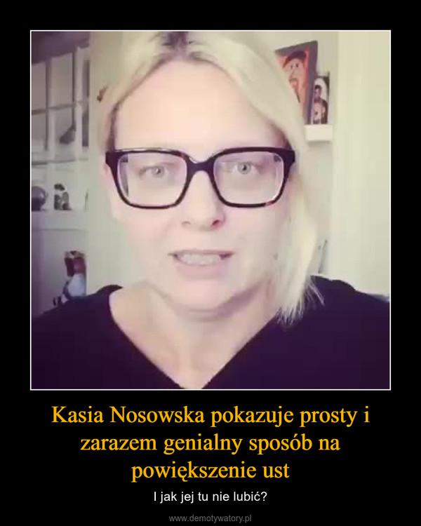 Kasia Nosowska pokazuje prosty i zarazem genialny sposób na powiększenie ust – I jak jej tu nie lubić?