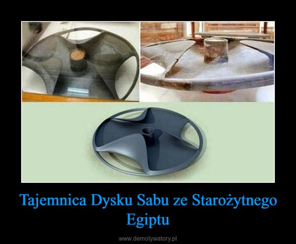 Tajemnica Dysku Sabu ze Starożytnego Egiptu –