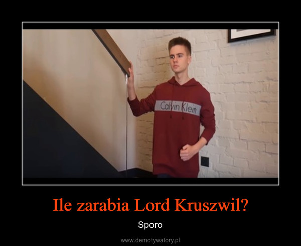 Ile zarabia Lord Kruszwil? – Sporo