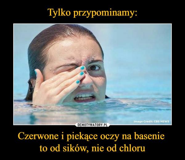 Czerwone i piekące oczy na basenie to od sików, nie od chloru –