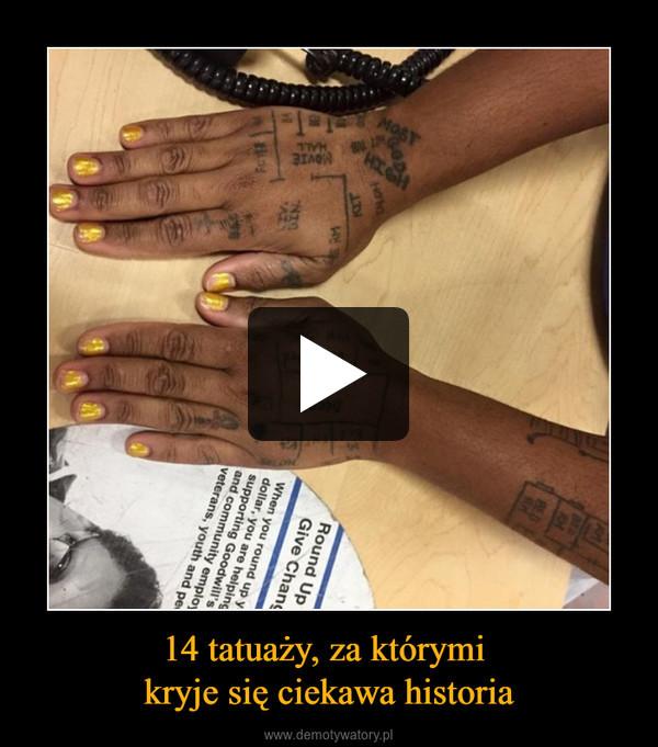 14 tatuaży, za którymi kryje się ciekawa historia –