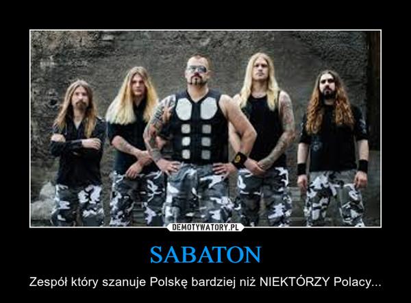 SABATON – Zespół który szanuje Polskę bardziej niż NIEKTÓRZY Polacy...