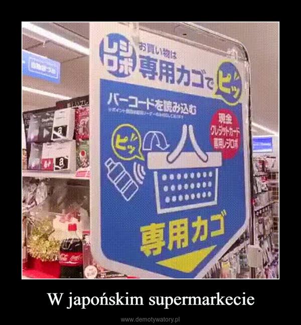 W japońskim supermarkecie –