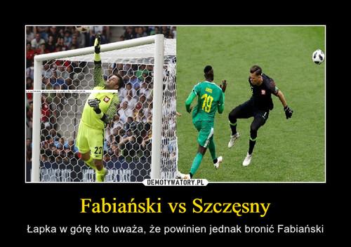 Fabiański vs Szczęsny